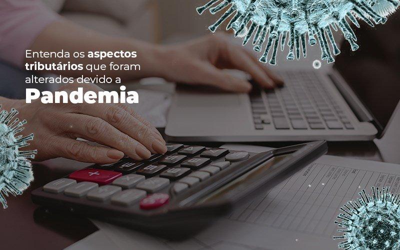 Coronavírus: Quais Os Aspectos Tributários Alterados Devido A Pandemia? - Contabilidade Em Cuiabá - MT | Contaud