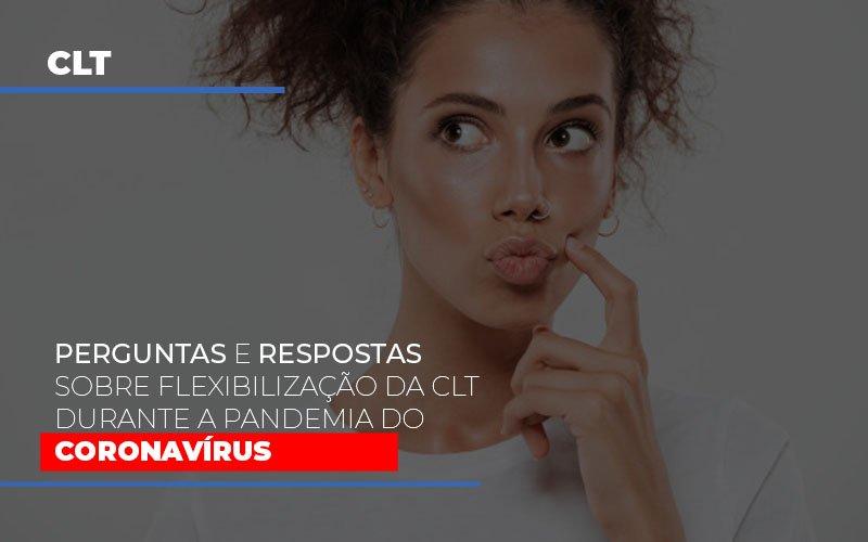Perguntas E Respostas Sobre Flexibilizacao Da Clt Durante A Pandemia Do Coronavirus - Contabilidade Em Cuiabá - MT | Contaud