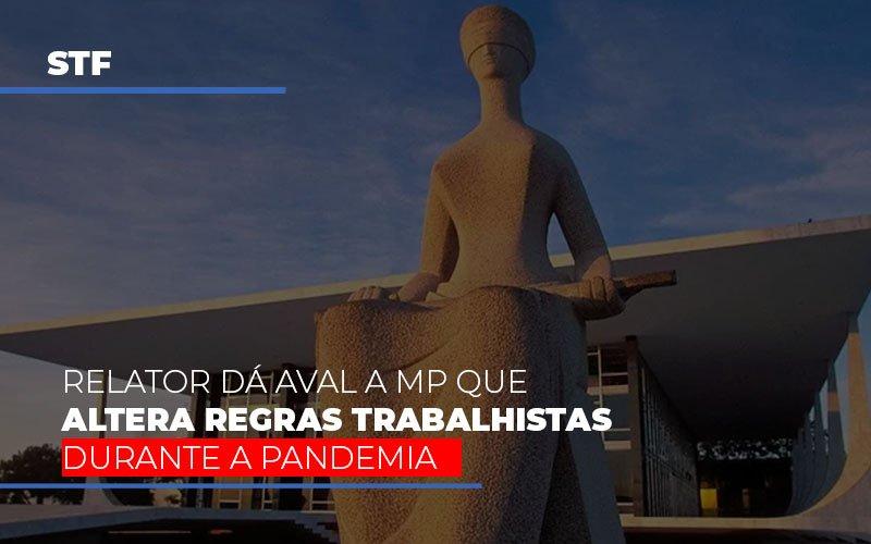 STF: Relator Dá Aval A MP Que Altera Regras Trabalhistas Durante A Pandemia