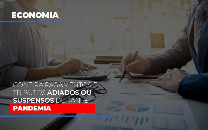 Confira Pagamentos E Tributos Adiados Ou Suspensos Durante A Pandemia - Contabilidade Em Cuiabá - MT | Contaud