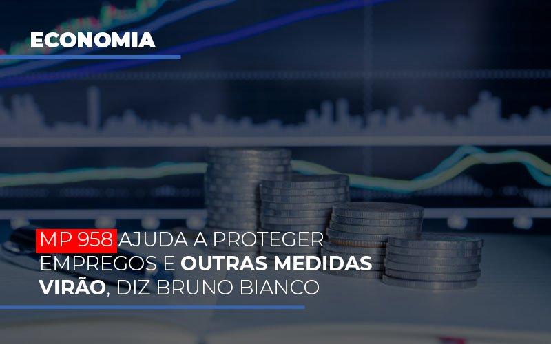 Mp 958 Ajuda A Proteger Empregos E Outras Medidas Virao - Contabilidade Em Cuiabá - MT | Contaud
