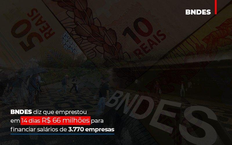 Bndes Dis Que Emprestou Em 14 Dias Rs 66 Milhoes Para Financiar Salarios De 3770 Empresas Contabilidade No Itaim Paulista Sp | Abcon Contabilidade - Contabilidade Em Cuiabá - MT | Contaud