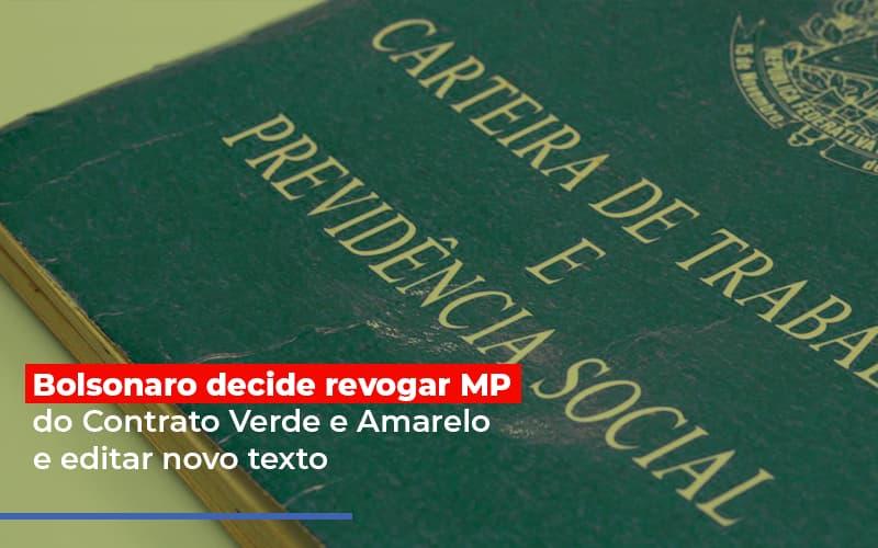 Bolsonaro Decide Revogar Mp Do Contrato Verde E Amarelo E Editar Novo Texto - Contabilidade Em Cuiabá - MT | Contaud