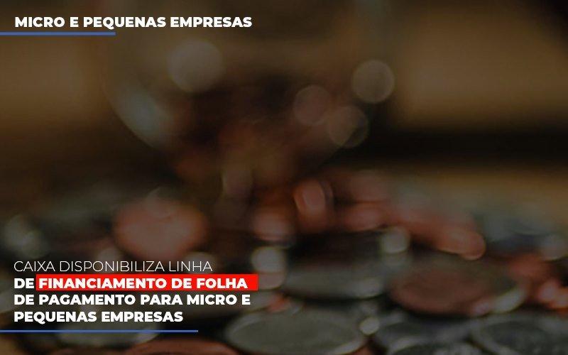 Caixa Disponibiliza Linha De Financiamento Para Folha De Pagamento Contabilidade No Itaim Paulista Sp | Abcon Contabilidade - Contabilidade Em Cuiabá - MT | Contaud