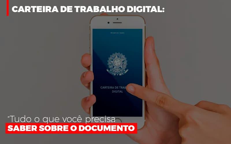 Carteira De Trabalho Digital Tudo O Que Voce Precisa Saber Sobre O Documento - Contabilidade Em Cuiabá - MT | Contaud