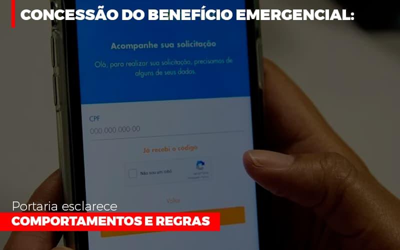 Concessao Do Beneficio Emergencial Portaria Esclarece Comportamentos E Regras - Contabilidade Em Cuiabá - MT | Contaud