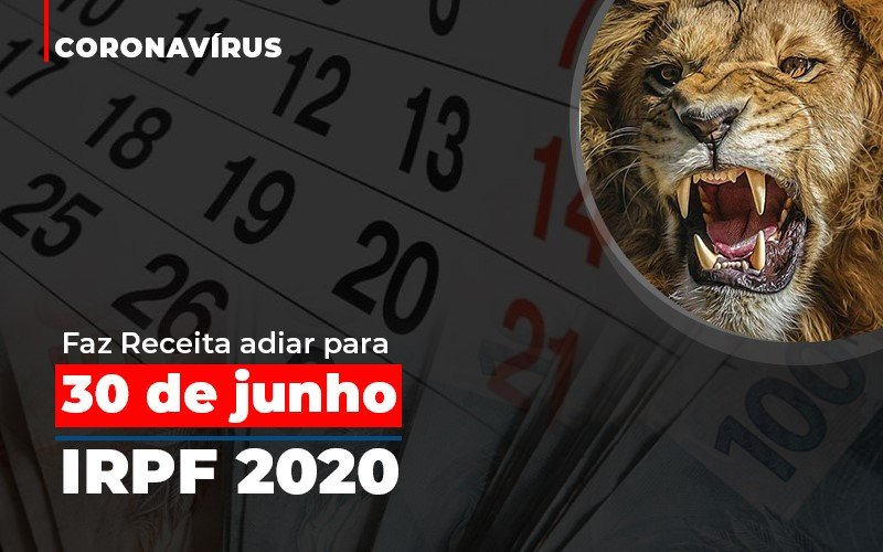 Coronavírus Faz Receita Adiar Para 30 De Junho Prazo De Entrega Da Declaração Do Imposto De Renda