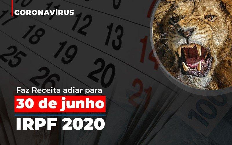Coronavirus Faze Receita Adiar Declaracao De Imposto De Renda - Contabilidade Em Cuiabá - MT | Contaud