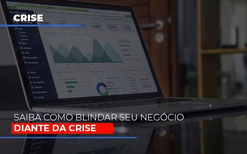 Dicas Praticas Para Blindar Seu Negocio Da Crise - Contabilidade Em Cuiabá - MT | Contaud