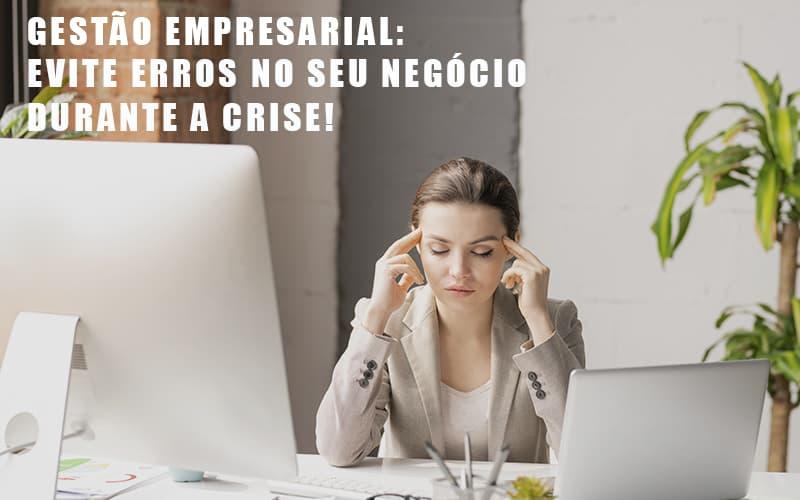 Gestao Empresarial Evite Erros No Seu Negocio Durante A Crise - Contabilidade Em Cuiabá - MT | Contaud