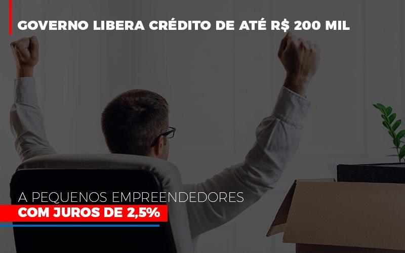 Governo Libera Credito De Ate 200 Mil A Pequenos Empreendedores Com Juros - Contabilidade Em Cuiabá - MT | Contaud