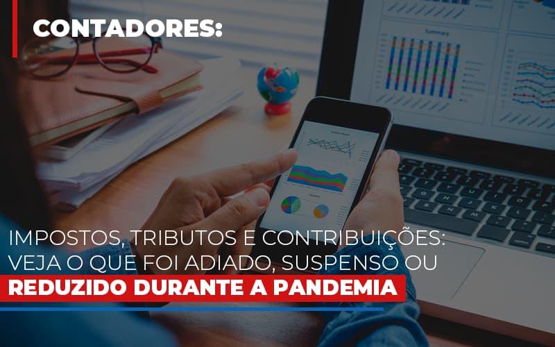 Impostos Tributos E Contribuicoes Veja O Que Foi Adiado Suspenso Ou Reduzido Durante A Pandemia - Contabilidade Em Cuiabá - MT | Contaud