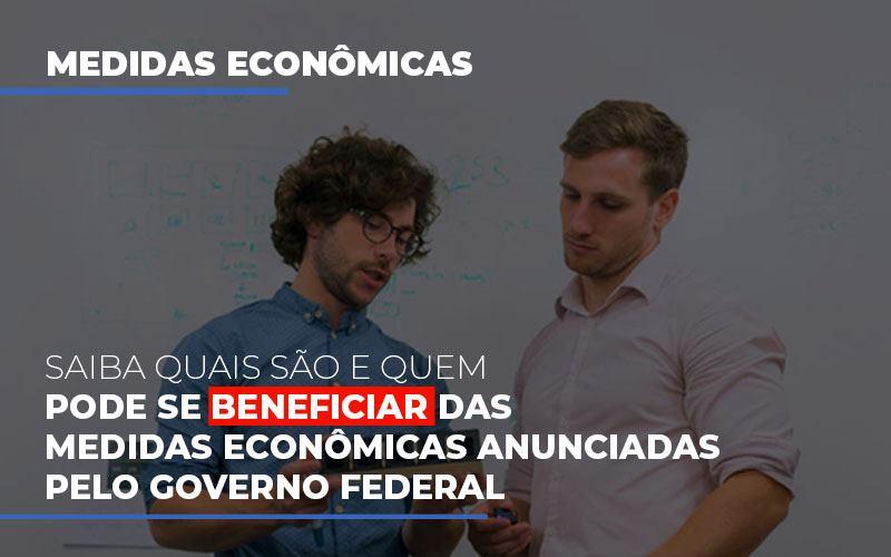 Medidas Economicas Anunciadas Pelo Governo Federal - Contabilidade Em Cuiabá - MT | Contaud