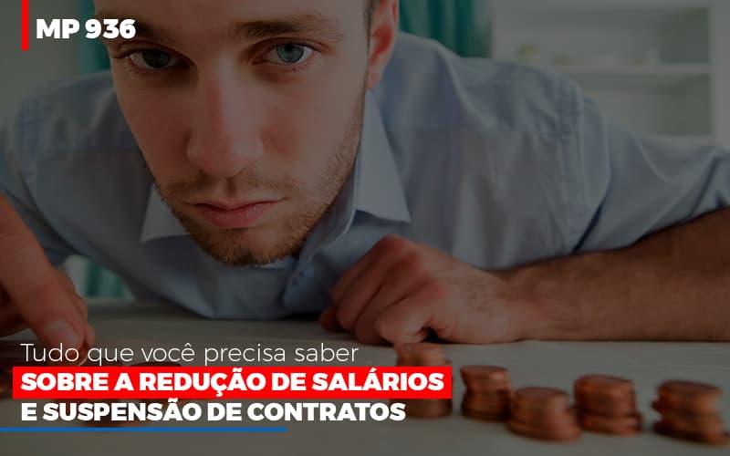 Mp 936 O Que Voce Precisa Saber Sobre Reducao De Salarios E Suspensao De Contrados Contabilidade No Itaim Paulista Sp | Abcon Contabilidade - Contabilidade Em Cuiabá - MT | Contaud