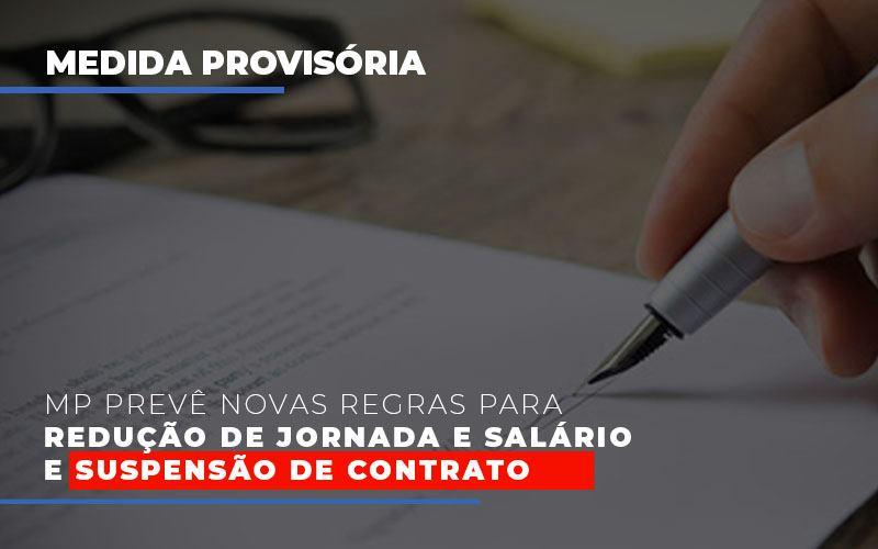 Mp Preve Novas Regras Para Reducao De Jornada E Salario E Suspensao De Contrato - Contabilidade Em Cuiabá - MT | Contaud