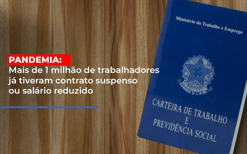 Pandemia Mais De 1 Milhao De Trabalhadores Ja Tiveram Contrato Suspenso Ou Salario Reduzido - Contabilidade Em Cuiabá - MT | Contaud