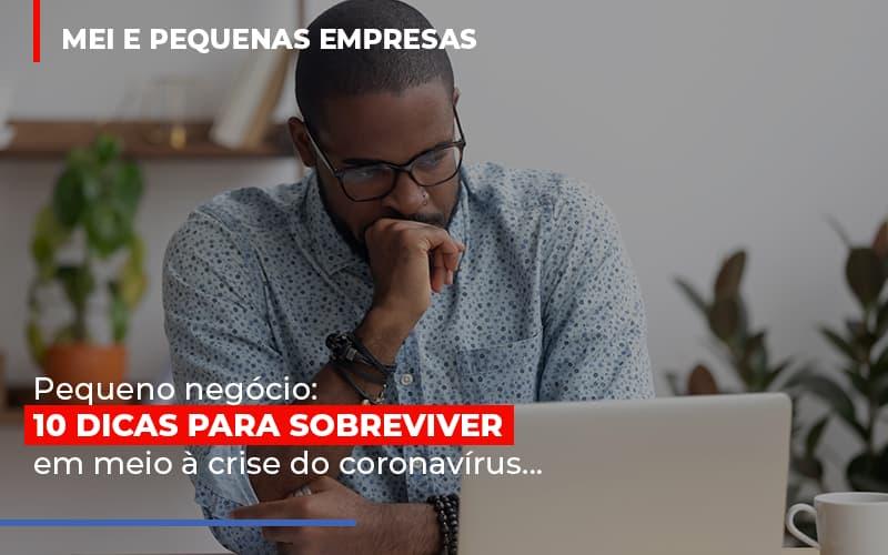 Pequeno Negocio Dicas Para Sobreviver Em Meio A Crise Do Coronavirus - Contabilidade Em Cuiabá - MT | Contaud