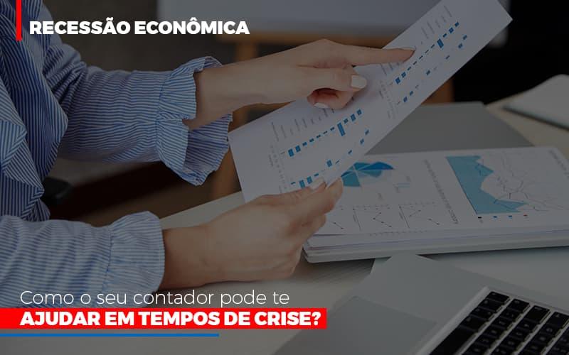 Http://recessao Economica Como Seu Contador Pode Te Ajudar Em Tempos De Crise/ - Contabilidade Em Cuiabá - MT | Contaud
