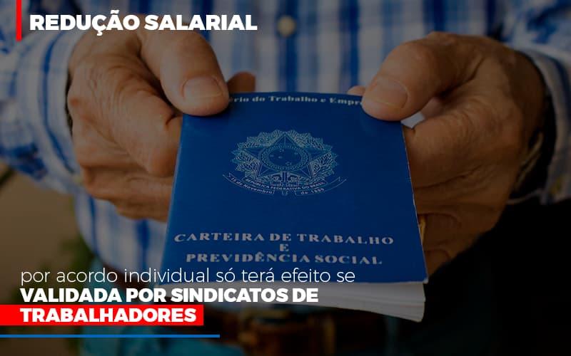 Reducao Salarial Por Acordo Individual So Tera Efeito Se Validada Por Sindicatos De Trabalhadores - Contabilidade Em Cuiabá - MT | Contaud