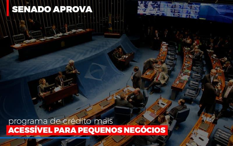 Senado Aprova Programa De Credito Mais Acessivel Para Pequenos Negocios - Contabilidade Em Cuiabá - MT | Contaud