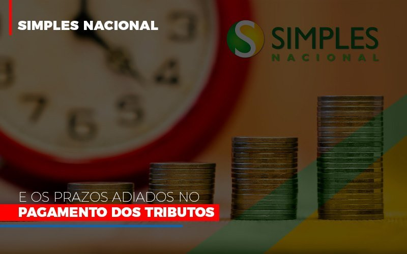 Simples Nacional E Os Prazos Adiados No Pagamento Dos Tributos - Contabilidade Em Cuiabá - MT | Contaud