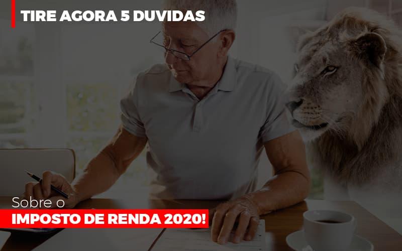 Tire Agora 5 Duvidas Sobre O Imposto De Renda 2020 - Contabilidade Em Cuiabá - MT | Contaud