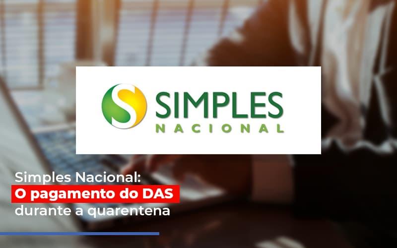 Simples Nacional O Pagamento Do Das Durante A Quarentena - Contabilidade Em Cuiabá - MT | Contaud