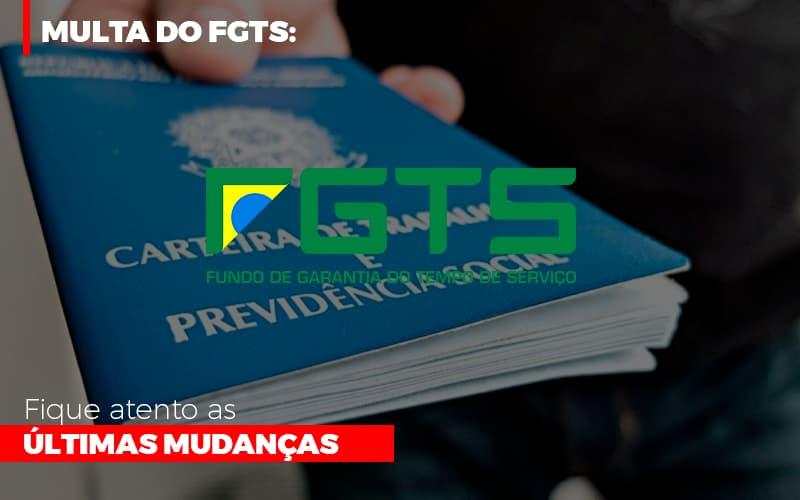 Multa Do Fgts Fique Atento As Ultimas Mudancas - Contabilidade Em Cuiabá - MT | Contaud