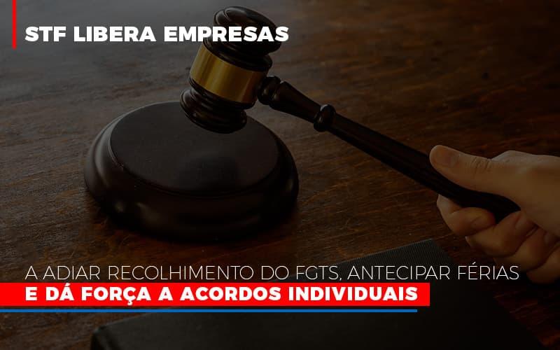 Stf Libera Empresas A Adiar Recolhimento Do Fgts Antecipar Ferias E Da Forca A Acordos Individuais - Contabilidade Em Cuiabá - MT | Contaud