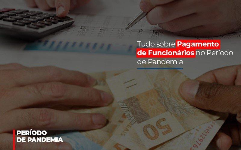 Tudo Sobre Pagamento De Funcionarios No Periodo De Pandemia - Contabilidade Em Cuiabá - MT | Contaud